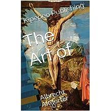 The Art of: Albrecht Altdorfer