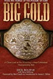 Big Gold: A Close Look at Pro Wrestling's Most Celebrated Championship Belt