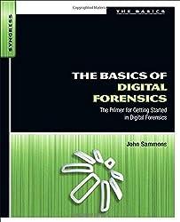 The Basics of Digital Forensics: The Primer for Getting Started in Digital Forensics by John Sammons (2012-03-09)