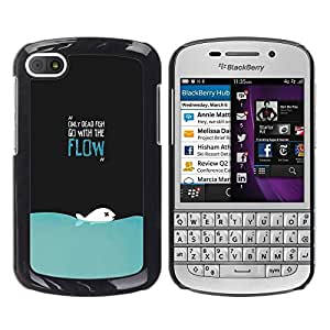 LECELL -- Funda protectora / Cubierta / Piel For BlackBerry Q10 -- Only Dead Fish Go With The Flow Funny Deep --