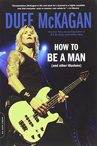 How to Be a Man: (and other illusions) (Its So Easy And Other Lies The Autobiography)