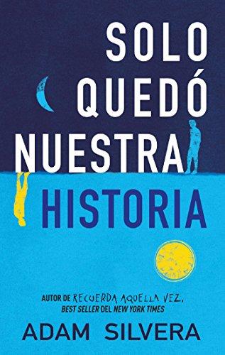 Sólo quedó nuestra historia (Serendipia) (Spanish Edition) pdf epub download ebook