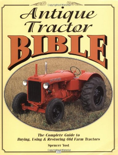 Antique Tractor Bible: The Complete Guide to Buying, Using and Restoring Old Farm Tractors (Motorbooks Workshop) (Rototiller Tires compare prices)