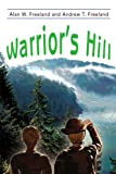 Warrior's Hill, Alan W. Freeland, 0595182968