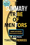 SUMMARY Tribe Of Mentors: Short Life Advice from the Best in the World