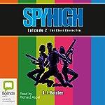 Spy High Episode 2: The Chaos Connection | A. J. Butcher