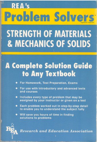 Strength Of Materials & Mechanics Of Solids Problem Solver - Complete Solution Guide To Any Textbook