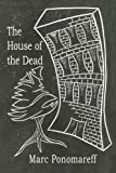 The House of the Dead, Marc Ponomareff, 0595374646