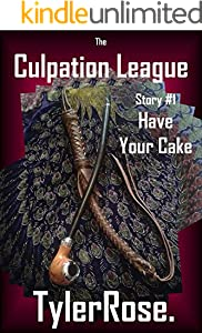 Have Your Cake (Culpation League Book 1)