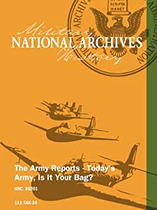 The Army Reports - Today's Army; Is It Your Bag?