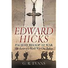 Edward Hicks: Pacifist Bishop at War: The diaries of a World War One Bishop