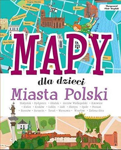 Mapy Dla Dzieci Miasta Polski Janusz Jablonski 9788380596283