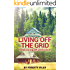 Living Off the Grid: Stop Living Off Uncle Sam