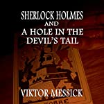 Sherlock Holmes and a Hole in the Devil's Tail | Viktor Messick