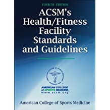 ACSM's Health/Fitness Facility Standards and Guidelines-4th Edition