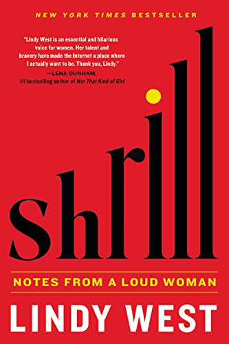Shrill: Notes from a Loud Woman: Lindy West: Amazon com au