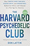 Download The Harvard Psychedelic Club: How Timothy Leary, Ram Dass, Huston Smith, and Andrew Weil Killed the Fifties and Ushered in a New Age for America in PDF ePUB Free Online