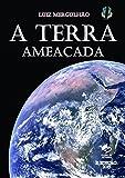 01 A Terra AmeaÇada (Portuguese Edition)