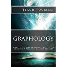 Graphology (Teach Yourself): How To Use Handwriting Analysis To Uncover A Person's Darkest Secrets