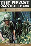 img - for The Beast Was Out There (The 28th Infantry Black Lions and the Battle of Ong Thanh, Vietnam, October 1967) book / textbook / text book