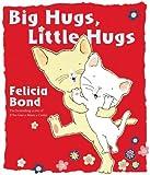 Big Hugs Little Hugs, Felicia Bond, 0399256148