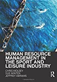 Human Resource Management in the Sport and Leisure Industry 1st Edition