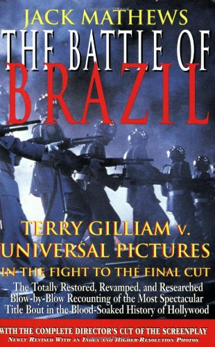 The Battle of Brazil: Terry Gilliam v. Universal Pictures in the Fight to the Final Cut (The Applause Screenplay Series)