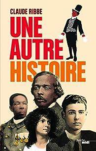 Une autre histoire par Claude Ribbe