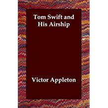 Tom Swift and His Airship [with Biographical Introduction]