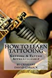 img - for How To Learn Tattooing: Getting A Tattoo Apprenticeship book / textbook / text book