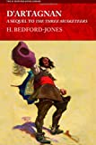 D'Artagnan: A Sequel to The Three Musketeers, H. Bedford-Jones, 1618271466