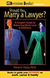 Should You Marry a Lawyer?, Fiona Travis, 0940675552