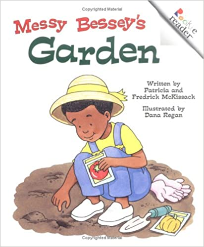 Messy Bessey's Garden (Rev) (Rookie Readers: Level C
