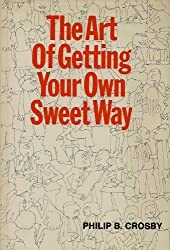 The Art of Getting Your Own Sweet Way