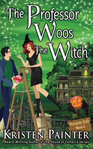 The Professor Woos The Witch (Nocturne Falls) (Volume 4) ()