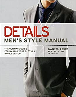 Details: men's style manual: the ultimate guide for making your.