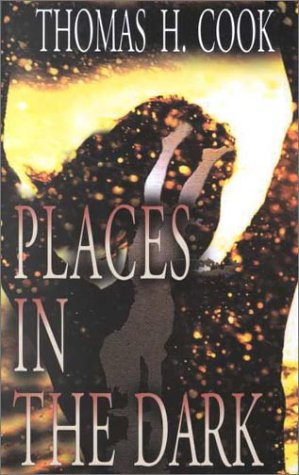 0786225564 - Thomas H. Cook: Places in the Dark - Libro