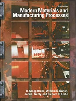 Modern Materials and Manufacturing Processes (3rd Edition)