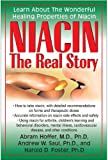 Niacin: the Real Story, Abram Hoffer and Andrew W. Saul, 1591202752