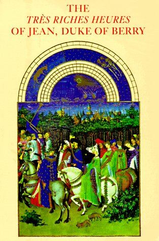 Pdf History The Tres Riches Heures of Jean, Duke of Berry (English and French Edition)