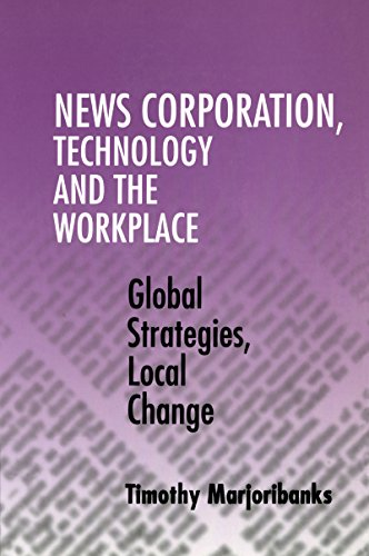 news-corporation-technology-and-the-workplace-global-strategies-local-change