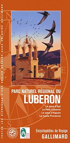 parc natuel régional du Luberon ; Le pays d'Apt, le Petit Luberon, le pays d'Aigues, la haute Provence (édition 2015)