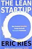 img - for The Lean Startup: How Constant Innovation Creates Radically Successful Businesses by Ries, Eric (2011) Paperback book / textbook / text book
