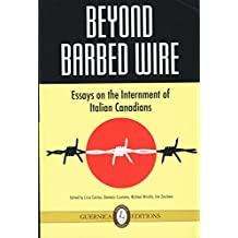 Beyond Barbed Wire: Essays on the Internment of Italian Canadians