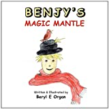 Benjy's Magic Mantle, Beryl E. Organ, 145350334X