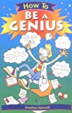 How to Be a Genius, Jonathan Hancock, 0531139964