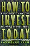How to Invest Today, Lawrence Lynn, 0805050256