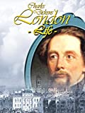 Charles Dickens' London Life