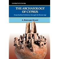 The Archaeology of Cyprus: From Earliest Prehistory through the Bronze Age