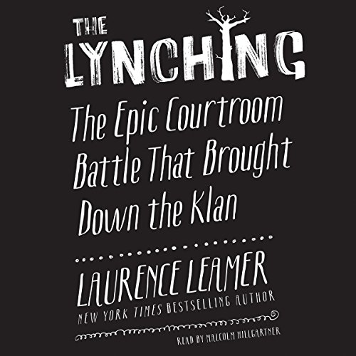 The Lynching: The Epic Courtroom Battle That Brought Down the Klan; Library Edition
